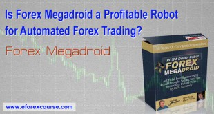 Forex Megadroid - Most Profitable Automated Forex Trading Robot