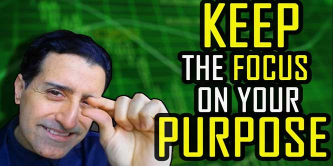 What To Do To Keep The Focus On Your Purpose