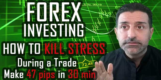 How to Kill Stress During a Trade and Make 47 Pips in 30 Min